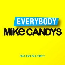 MIKE CANDYS FEAT. EVELYN & TONY T - EVERYBODY