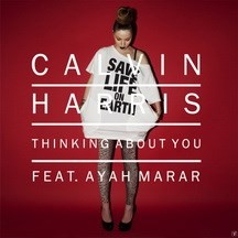 CALVIN HARRIS FEAT AYAH MARAR - THINKING ABOUT YOU