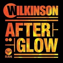 WILKINSON FEAT BECKY HILL – AFTERGLOW