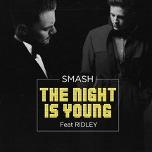 SMASH feat RIDLEY - THE NIGHT IS YOUNG