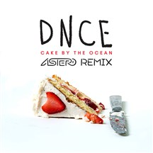 DNCE - CAKE BY THE OCEAN (ASTERO RMX)