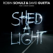 ROBIN SCHULZ & DAVID GUETTA FEAT. CHEAT CODES - SHED A LIGHT