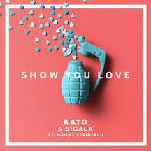 KATO FEAT. SIGALA & HAILEE STEINFELD - SHOW YOU LOVE
