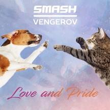 SMASH & VENGEROV - LOVE & PRIDE