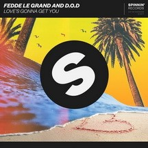 FEDDE LE GRAND & D.O.D - LOVE'S GONNA GET YOU