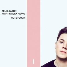 FELIX JAEHN & HIGHT FEAT. ALEX AIONO - HOT2TOUCH