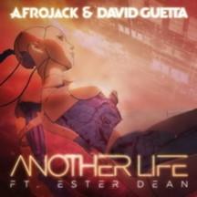 DAVID GUETTA & AFROJACK FEAT. ESTER DEAN - ANOTHER LIFE
