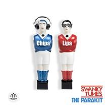 SWANKY TUNES/THE PARAKIT - CHIPA-LIPA
