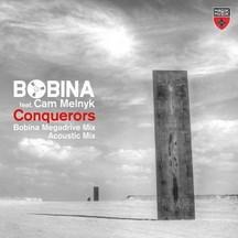 BOBINA FEAT. CAM MELNYK - CONQUERORS