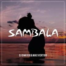 DJ DIMIXER FEAT. MAX VERTIGO - SAMBALA (WALLMERS RMX)