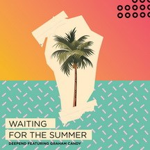 DEEPEND FEAT. GRAHAM CANDY - WAITING FOR THE SUMMER