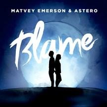 MATVEY EMERSON & ASTERO - BLAME