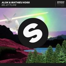 ALOK & MATHIEU KOSS - BIG JET PLANE