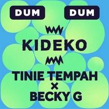KIDEKO/TINIE TEMPAH/BECKY G - DUM DUM