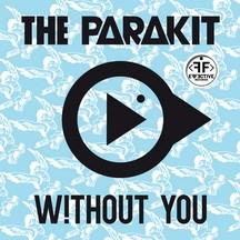 THE PARAKIT FEAT. ALDEN JACOB & LOLA BAMBOLA - WITHOUT YOU