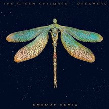 THE GREEN CHILDREN - DREAMERS (EMBODY RMX)