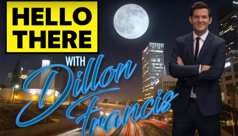 DILLON FRANCIS - HELLO THERE (FT. YUNG PINCH)