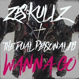 Zeskullz & The Dual Personality - Wanna Go