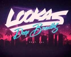 LOOKAS FEAT. CAL - DEEP BREATHS