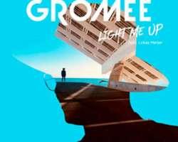 GROMEE FEAT. LUKAS MEIJER - LIGHT ME UP