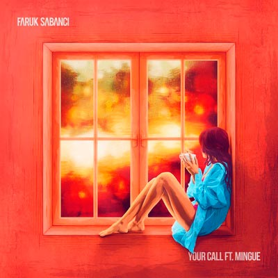 FARUK SABANCI FEAT. MINGUE - YOUR CALL