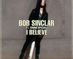 BOB SINCLAR FEAT. TONINO SPECIALE - I BELIEVE