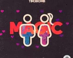 TIM3BOMB FEAT. TIM SCHOU - MAGIC