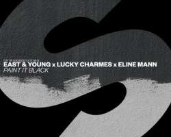 EAST & YOUNG, LUCKY CHARMES FEAT. ELINE MANN - PAINT IT BLACK