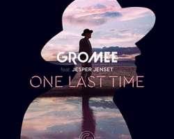 GROMEE FEAT. JESPER JENSET - ONE LAST TIME
