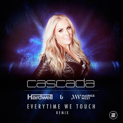 CASCADA - EVERYTIME WE TOUCH (HARDWELL & MAURICE WEST RMX)
