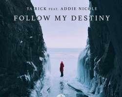 YA RICK FEAT. ADDIE NICOLE - FOLLOW MY DESTINY