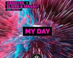 VANOTEK/SLIDER/MAGNIT/MIKAYLA - MY DAY