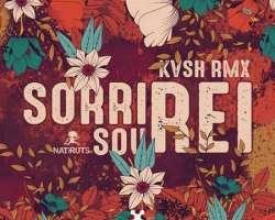 KVSH & NATIRUTS - SORRI, SOU REI (KVSH RMX)