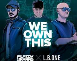 FILATOV & KARAS, L.B. ONE - WE OWN THIS
