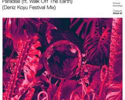 NICKY ROMERO FEAT. WALK OFF THE EARTH - PARADISE (DENIZ KOYU FESTIVAL MIX)