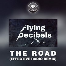 FLYING DECIBELS - THE ROAD (EFFECTIVE RADIO RMX)